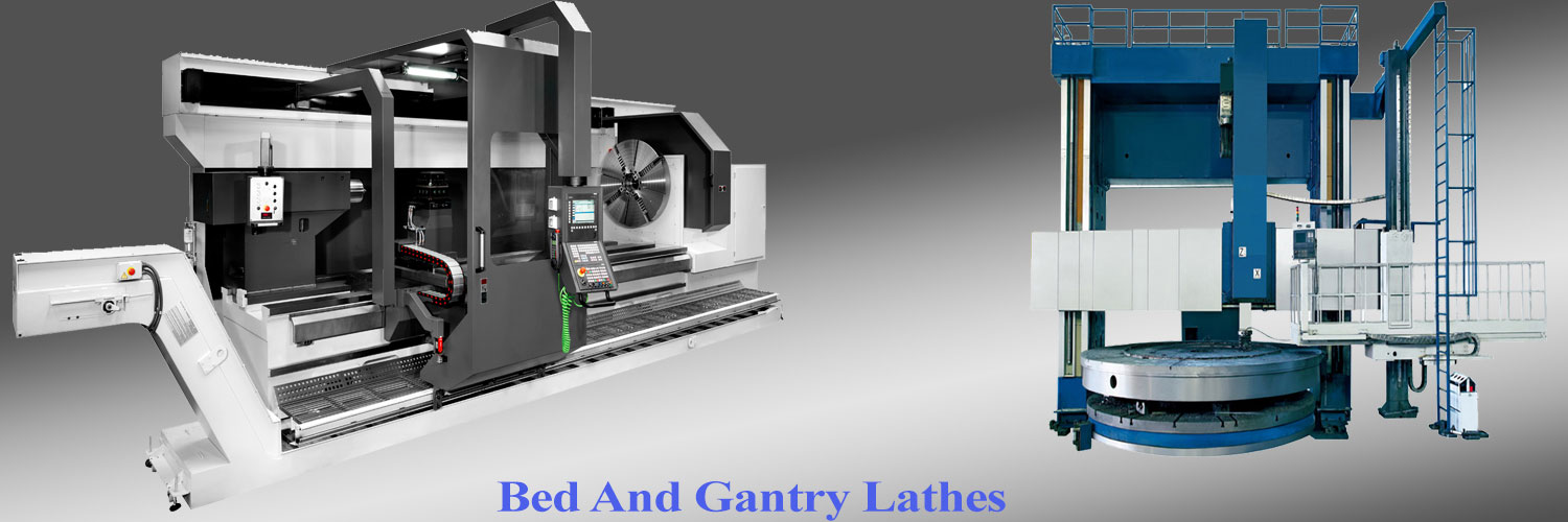 Bed and Gantry Lathes