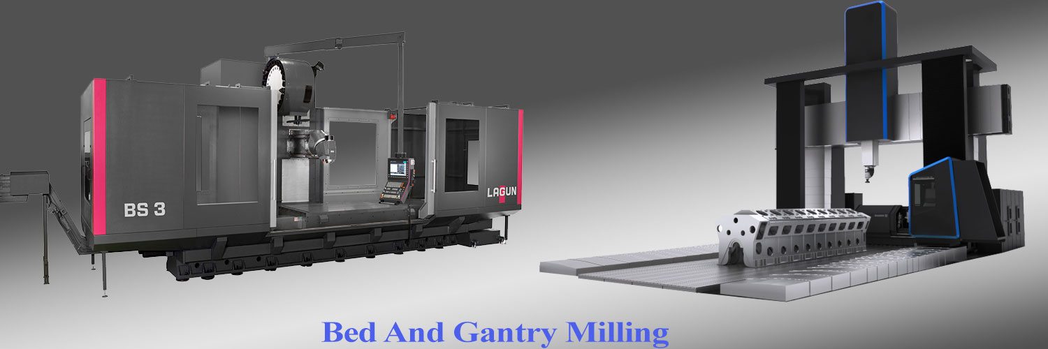 Bed and Gantry Milling